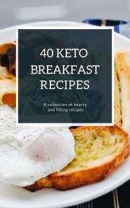 40 Keto Breakfast Recipes - Keto Ultimate Package